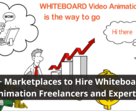 Marketplaces to Hire Whiteboard Animation Freelancers and Experts